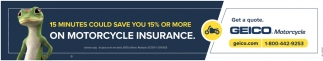 15 Minutes Could Save You 15 Or More On Motorcycle Insurance Geico Motorcycle Buffalo Ny