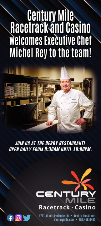 Century Mile Racetrack And Casino Welcomes Executive Chef Michel Rey To The Team!