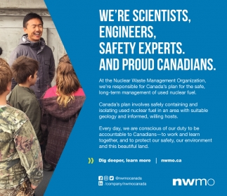 We're Scientists, Engineers, Safety Experts. And Proud Canadians.