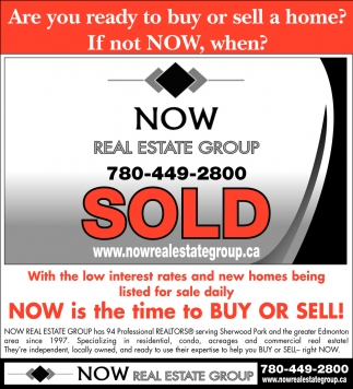Are You Ready To buy Or Sell A Home? If Not NOW, When?