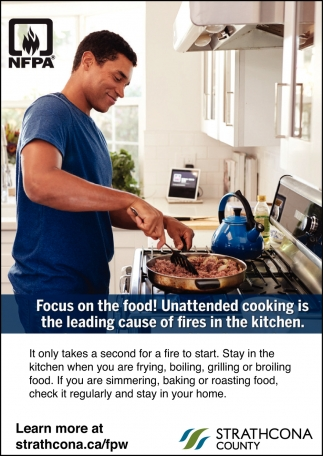 Focus On The Food! Unattended Cooking Is The Leading Cause Of Fires In The Kitchen.