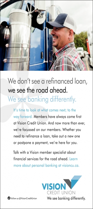 We Don't See A Refinanced Loan, We See The Road Ahead.