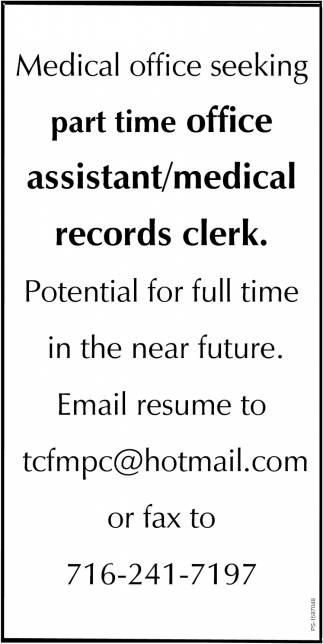 Medical Office Seeking Part Time Office Assistant/Medical Records Clerk.