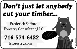 Don't Just Let Anybody Cut Your Timber...